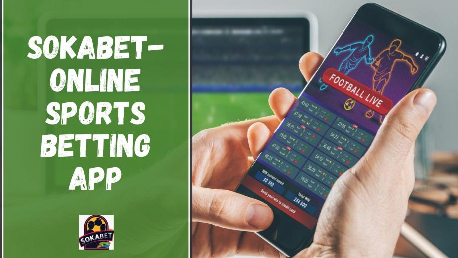Sokabet: Most Wanted Online Sports Betting App