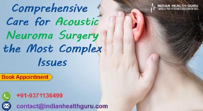 Low Cost Acoustic Neuroma Surgery India
